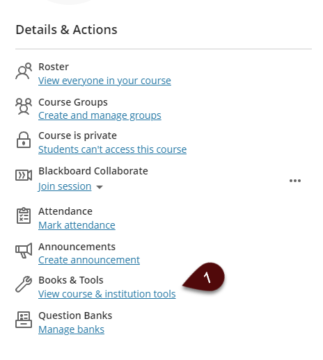 Details and Actions Menu; choose item under Books and Tools called View course and institution tools